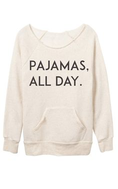 Ily Couture Pajamas All Day Sweatshirt Chic Fall Fashion, Geek Chic Fashion, Fall Fashion 2016, Winter Fashion Outfits, Fasion, Funny Fashion, Women's Fashion, Pajama Day, Pajamas All Day