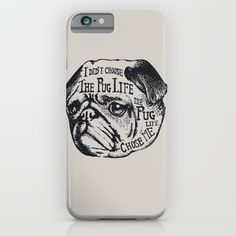 Pug Life iPhone & iPod Case$35.00 https://society6.com/product/pug-life-lc2_iphone-case?curator=alexxxxx