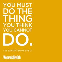 Do the thing you cannot do-
