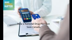 How a National Drug Plan Can Save Canada