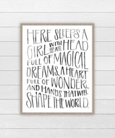 """""""Here sleeps a girl with a head full of magical dreams, a heart full of wonder, and hands that will shape the world."""" The poster is printed to high quality 8""""x10"""" card stock paper. Frame not included."""