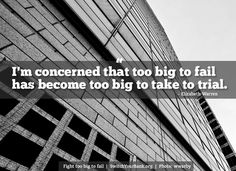 """""""I'm concerned that too big to fail has become too big to take to trial.""""   - @SenWarren"""