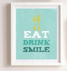 Eat Drink Smile Print Home Decor - Kitchen Art  - Dining Room Art. $25.00, via Etsy.