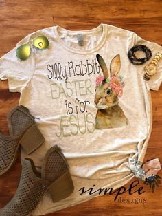 Silly Rabbit Easter is for Jesus T-shirt, Easter Tee, Easter Custom Sh – Simple Designs and Custom T, Custom Shirts, Silly Rabbit, Easter T Shirts, He Is Risen, Easter Outfit, Normal Wear And Tear, American Apparel, Simple Designs