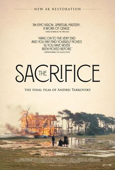 """movieposteroftheday: """" US re-release poster for THE SACRIFICE (Andrei Tarkovsky, Sweden, 1986) Designer: Adrian Curry Poster source: The Playlist Watch the trailer here and see the film at the Film Society of Lincoln Center starting October 20. """""""