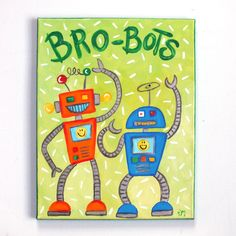 Art for Kids - Brothers  BROBOTS #4  11x14 Canvas  Robot Art for Boys Rooms  by nJoy Art via Etsy.