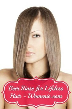 Beer Rinse for Lifeless Hair. - 5 Natural DIY Beauty Recipes for Homemade Glamour!