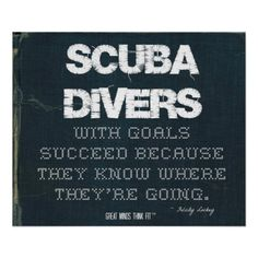 #Scuba Divers with Goals Succeed in Denim > Motivational poster with scuba #quote
