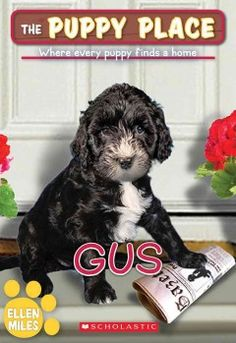 J SERIES PUPPY PLACE. Mom Peterson has trouble finding a family good enough to adopt the adorable Labradoodle, Gus.