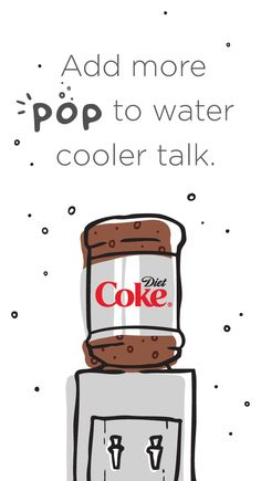 I think every office should have a water cooler filled with Diet Coke. Just saying.
