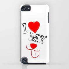 I Love My Dog iPod Touch 5th gen Case by RobozCapoz - $35.00