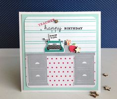 Teacher Birthday Card by Danielle Flanders for Papertrey Ink (April 2014)