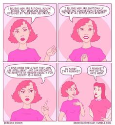 """Sadly, the people who are against Feminism are they ones who put the """"Feminism = hating men"""" stigma on it, which is so far from the truth. Feminist fight for equality for both genders, we do not look down on or hate men."""