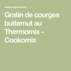 Gratin de courges butternut au Thermomix - Cookomix