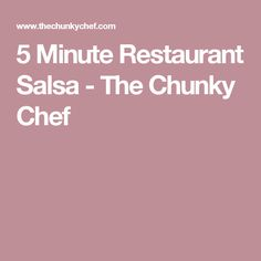 5 Minute Restaurant Salsa - The Chunky Chef Dip Recipes, Brunch Recipes, Mexican Food Recipes, Great Recipes, Breakfast Recipes, Vegan Recipes, Cooking Recipes, Party Recipes, Restaurant Salsa