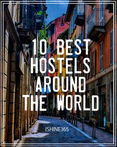 WANDERLUST WEDNESDAY: 10 BEST HOSTELS AROUND THE WORLD