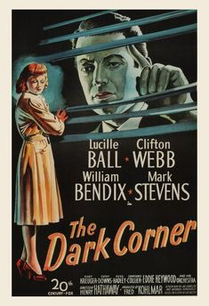 The Dark Corner is a polished gem of a film noir. Released by Century Fox and directed by Henry Hathaway the film stars Lucille Ball, Clifton Webb, William Bendix and Mark Stevens. Old Film Posters, Classic Movie Posters, Movie Poster Art, Classic Films, Vintage Posters, Old Movies, Vintage Movies, Image Internet, Image Film
