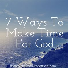 7 Ways To Make Time For God