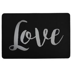 GRAY SCRIPT LOVE ON BLACK FLOOR MAT  $35.70  by CarrieLeighMyers  - cyo diy customize personalize unique