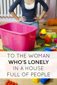 To the woman who's lonely in a house full of people | Christian Mom | Christian Wife | Christian Blogger | Women and Loneliness | Message for the Stay at Home Mom | Overcoming Loneliness | Isolated Woman | Feeling Alone | Lack of Purpose in Motherhood | Find True Fulfillment in Jesus