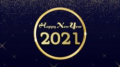 Happy New Year 2021 Wishes, Greetings, Messages, Quotes, Images, Gif Happy New Year Message, Happy New Year Quotes, Happy New Year Wishes, Happy New Year Greetings, Quotes About New Year, New Year Is Coming, New Year Wallpaper, Facebook Status, Whatsapp Message