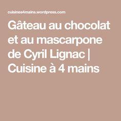 Gâteau au chocolat et au mascarpone de Cyril Lignac | Cuisine à 4 mains