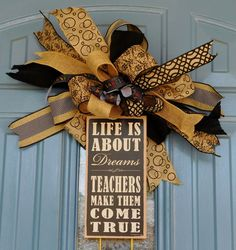"""Teacher Door Hanger, """"Life is about Dreams, Teachers Make Them Come True,"""" Teacher Gift, Front Door Wreath, Classroom Door Hanger by TwoRoadsDivergedShop on Etsy"""