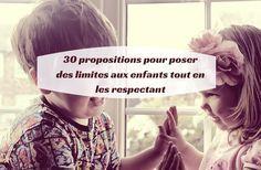30 propositions pour poser des limites aux enfants tout en les respectant