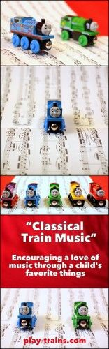 Classical Train Music: Encouraging a Love of Music through a Child's Favorite Things at Play Trains!