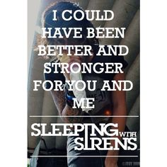 Things I love ❤ liked on Polyvore featuring quotes, bands, words, sleeping with sirens, pics, text, phrase and saying