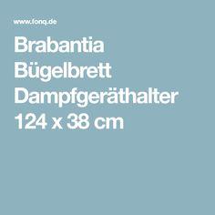 Brabantia Bügelbrett Dampfgeräthalter 124 x 38 cm