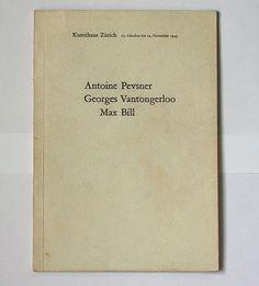 wilhelm wartmann: antoine pevsner, georges vantongerloo, max bill. kunsthaus zürich, 1949. designer: max bill