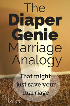 The Diaper Genie Marriage Analogy - Double the Batch