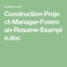 Construction Project Manager Foreman Resume Exampledoc