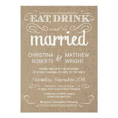 Rustic Black Burlap Vintage Wedding Invitations Eat, Drink, and be Married -- Vintage style rustic country wedding invitations -- Swirly, curly scrolls and old-fashion typography on unique midnight black burlap background. Chalkboard Wedding Invitations, Summer Wedding Invitations, Wedding Invitation Design, Invitation Ideas, Rustic Invitations, Wedding Stationery, Invitation Templates, Shower Invitations, Invitation Cards