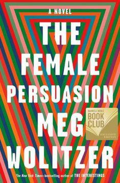 The Female Persuasion (The Barnes & Noble Book Club Edition)