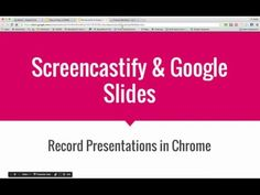 Making Screencasts with Screencastify & Google Slides - YouTube