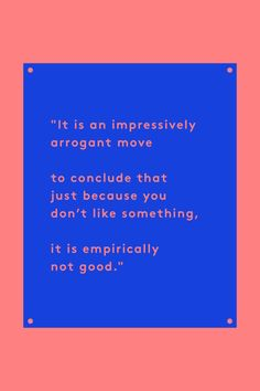 """10 Tina Fey Quotes To Live By """"It is an impressively arrogant move to conclude that just because you don't like something, it is empirically not good. I don't like Chinese food, but I don't write articles trying to prove it doesn't exist."""" #refinery29"""