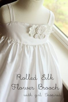 Rolled Silk Flower Brooch - Tutorial from girl. Inspired. Girls Easter Dresses, Girls Dresses, Lace Flowers, Fabric Flowers, Fabric Embellishment, Embellishments, Sewing For Kids, Flower Brooch, A Boutique