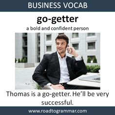 Business Vocab: Go-Getter English Sentences, English Idioms, English Phrases, Learn English Words, English Lessons, English Conversation Learning, English Learning Spoken, English Language Learning, Teaching English Grammar