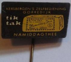 Gorredijk - reclame speldje tik tak namiddagthee Kersbergen's Zelfbediening Gorredijk