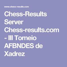 Chess-Results Server Chess-results.com - III Torneio AFBNDES de Xadrez