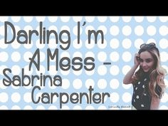 Darling I'm A Mess By Sabrina Carpenter With Lyrics Original Audio (No Pitch) Comment Any Song Suggestions Below I Do Not Own This Song ---------------------. Sophia Carson, Song Suggestions, Im A Mess, Jennette Mccurdy, All Songs, Sabrina Carpenter, Disney Movies, Selena Gomez, My Music