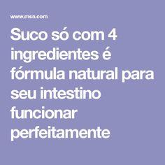 Suco só com 4 ingredientes é fórmula natural para seu intestino funcionar perfeitamente