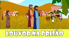 Paulo e Silas foram presos, mas mesmo assim louvaram a Deus na prisão.