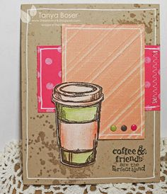 Tinkerin In Ink with Tanya: Coffee and Friends