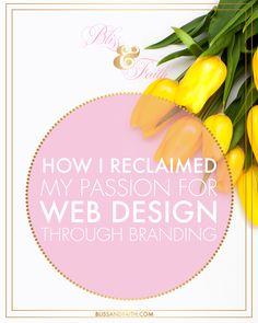 How I Reclaimed My Passion for Web Design Through Branding | BlissandFaith.com