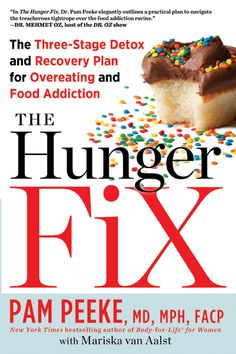 The Hunger Fix: The 3 Stage Detox and Recovery Plan for Overeating and Food Addiction by New York Times best-selling author Dr. Pamela Peeke, MD, MPH, FAC. #Epigenetics Food Addiction. http://www.organicspamagazine.com/2012/10/big-brain-small-waist/