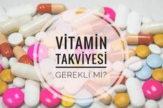 BOL KAHVELİ | Hoş Sohbetli Bayan Blogu : Vitamin Takviyesi Gerekli Mi?