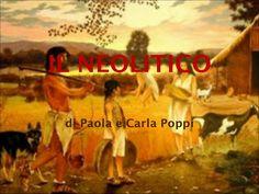 IL NEOLITICO di Paola e Carla Poppi